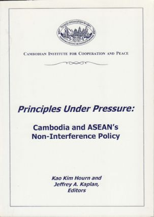 Principles Under Pressure: Cambodia and ASEAN's Non-Interference Policy. KAO KIM AND JEFFREY A....