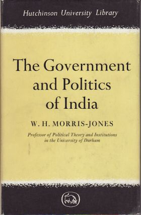 The Government and Politics of India. W. H. MORRIS-JONES