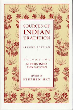 Sources of Indian Tradition. Volume II: Modern India and Pakistan. STEPHEN HAY