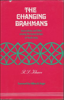The Changing Brahmans. R. S. KHARE