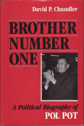 Brother Number One. A Political Biography of Pol Pot. DAVID P. CHANDLER