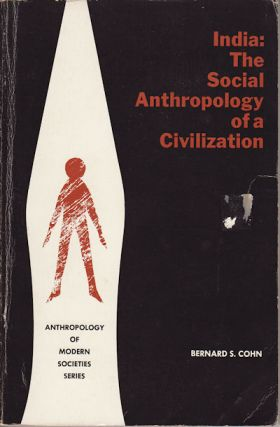 India: The Social Anthropology of a Civilization. BERNARD S. COHN