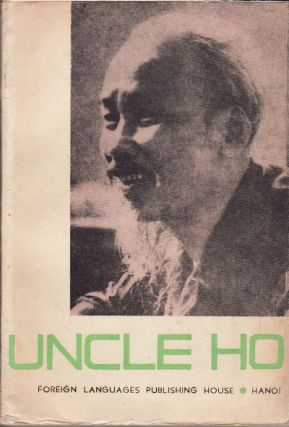 Uncle Ho. THE SOCIALIST REPUBLIC OF VIETNAM