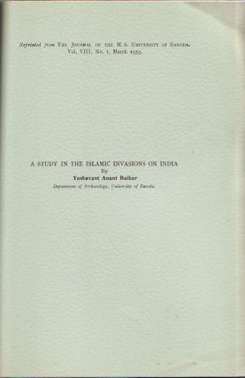 A Study in the Islamic Invasions of India. YASHAVANT ANANT RAIKAR.