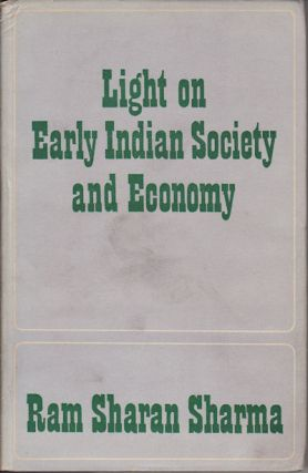 Light on Early Indian Society and Economy. RAM SHARAN SHARMA