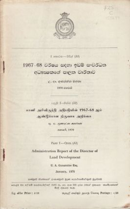 Administration Report of the Director of Land Development for 1967-68. U. A. GUNARATNE