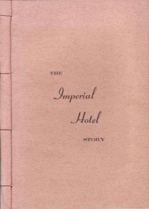 The Imperial Hotel Story. HESSELL TILTMAN.
