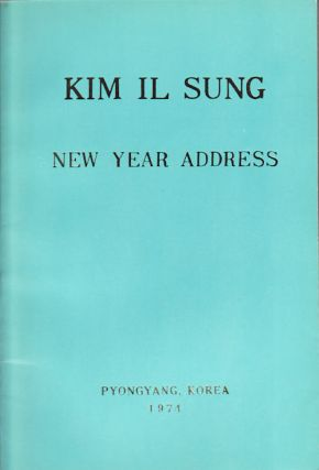 New Year Address. January 1, 1974. KIM IL SUNG