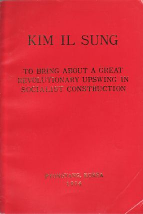 To Bring About a Great Revolutionary Upswing in Socialist Construction. A Concluding Speech at...