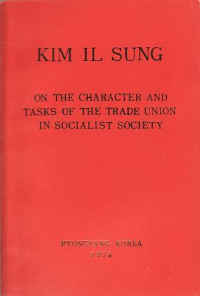 On the Character and Tasks of the Trade Union in Socialist Society. Speech at the Fifth Congress...