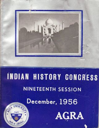Indian History Congress. Nineteenth Session December, 1956. Agra. INDIAN HISTORY CONGRESS.