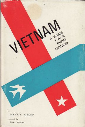 Vietnam - A Basis for a Right Opinion. F. R. BOND.