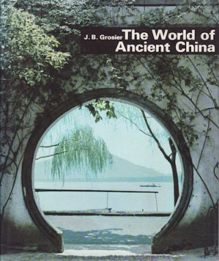 The World of Ancient China. J. B. GROSIER