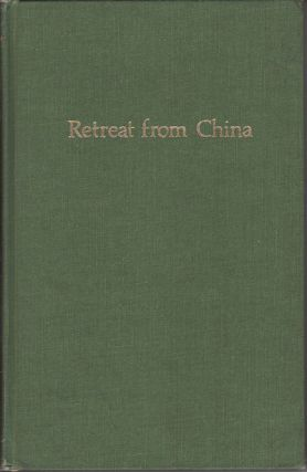 Retreat from China. British Policy in the Far East 1937-1941. NICHOLAS R. CLIFFORD