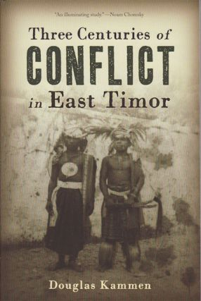 Three Centuries of Conflict in East Timor. DOUGLAS KAMMEN