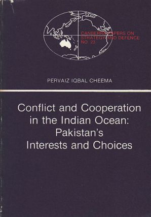 Conflict and Cooperation in the Indian Ocean: Pakistan's Interests and Choices. PERVAIZ IQBAL CHEEMA