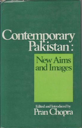 Contemporary Pakistan: New Aims and Images. PRAN CHOPRA, EDITED AND