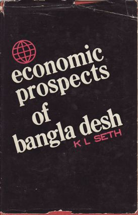Economic Prospects of Bangla Desh. K. L. SETH