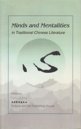 Minds and Mentalities in Traditional Chinese Literature. EIFRING HALVOR.