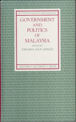 Government and Politics of Malaysia. ZAKARIA HAJI AHMAD