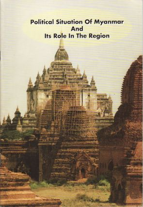 Political Situation of Myanmar and Its Role in the Region. COL HLA MIN