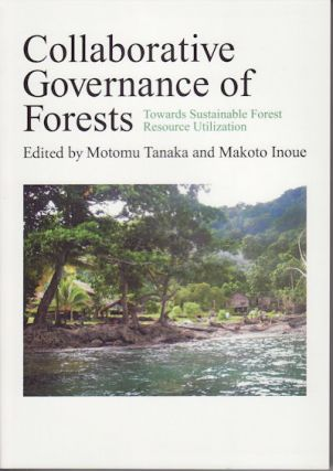 Collaborative Governance of Forests. Towards Sustainable Forest Resource Utilization. MOTOMU AND...