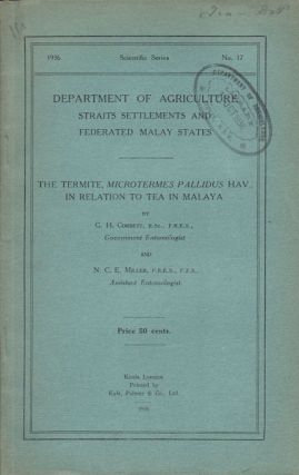 The Termite, Mictrotermes Pallidus Hav., in Relation to Tea in Malaya. G. H. AND N. C. E. MILLER...