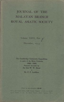 The Cambridge University Expedition to parts of the Malay Peninsula, 1899-1900. W. W....