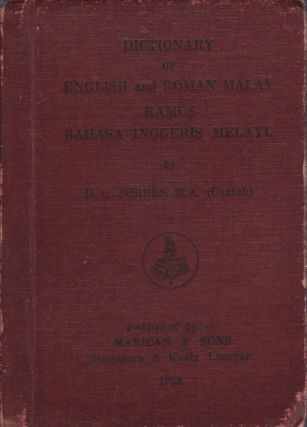 Dictionary of English and Roman Malay. Kamus Bahasa Inggeris Melayu. D. C. FORBES