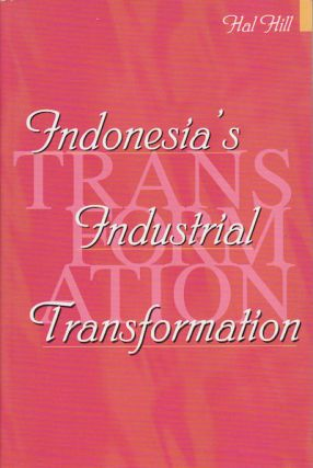 Indonesia's Industrial Transformation. HAL HILL