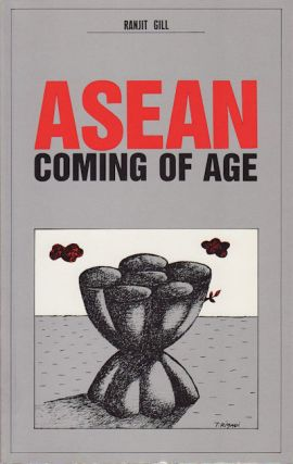 ASEAN. Coming of Age. RANJIT GILL