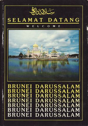 Selamat Datang. Welcome. Brunei Darussalam. [Cover title]. BROADCASTING, INFORMATION DEPARTMENT