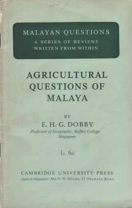 Agricultural Questions of Malaya. E. H. G. DOBBY