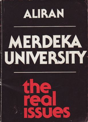 The Real Issues. Aliran on the Merdeka University. ALIRAN