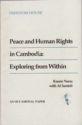 Peace and Human Rights in Cambodia: Exploring from Within. Neou, Kassie with Al Santoli. HUMAN...