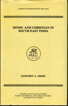 Hindu and Christian in South-East India. GEOFFREY A. ODDIE.