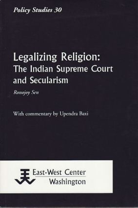 Legalizing Religion. The Indian Supreme Court and Secularism. RONOJOY SEN
