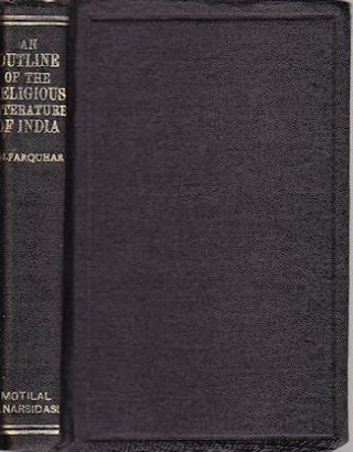 An Outline of the Religious Literature of India. J. N. FARQUHAR