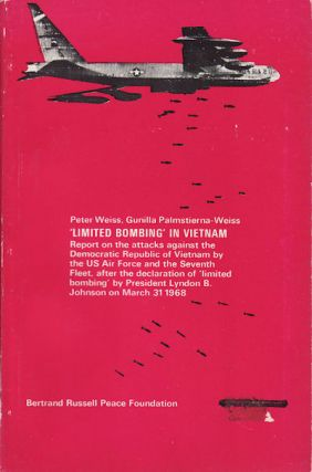 'Limited Bombing' in Vietnam. Report on the Attacks against the Democratic Republic of Vietnam by...