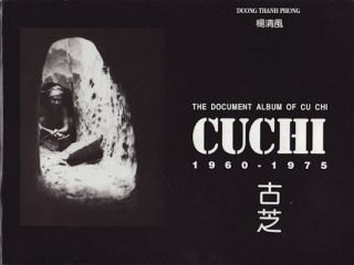 The Document Album of Cu Chi 1960-1975. DUONG THANH PHONG