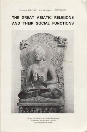 The Great Asiatic Religions and their Social Functions. FRANÇOIS AND GENEVIÈVE...