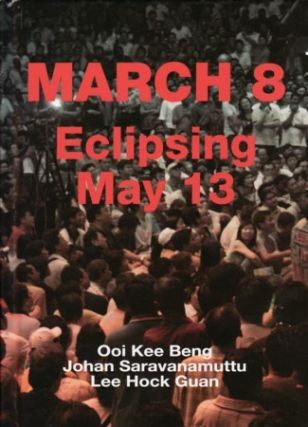 March 8 Eclipsing May 13. BENG KEE OOI, JOHAN SARAVANAMUTTU AND LEE HOCK GUAN