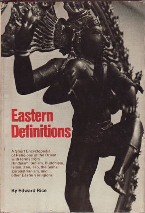 Eastern Definitions. A Short Encyclopedia of Religions of the Orient. A Guide to Common,...