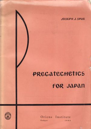 Precatechetics for Japan. JOSEPH J. SPAE