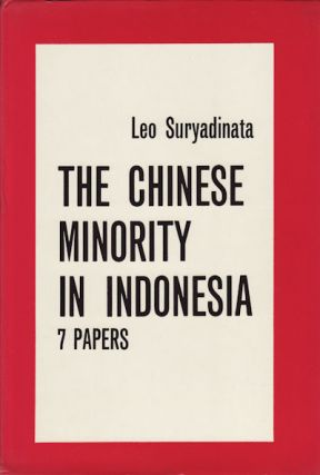 The Chinese Minority In Indonesia. Seven Papers. LEO SURYADINATA