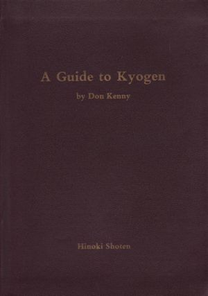 A Guide to Kyogen. DON KENNY