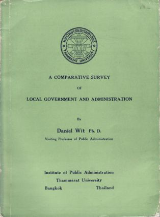 A Comparative Survey of Local Government and Administration. DANIEL WIT.
