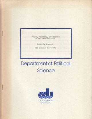 Policy, Personnel, and Politics in Thai Municipalities. RONALD L. KRANNICH.