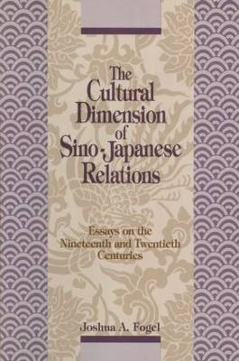 The Cultural Dimension of Sino-Japanese Relations. Essays on the Nineteenth and Twentieth...