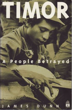 Timor. A People Betrayed. JAMES DUNN